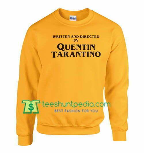Written and directed by Quentin Tarantino Sweatshirt Maker Cheap