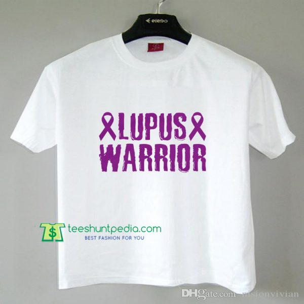 Lupus Warrior TShirt Cancer Awareness