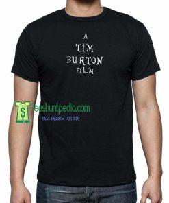 A TIM BURTON Film, Animation Film Unisex Tshirt Maker cheap