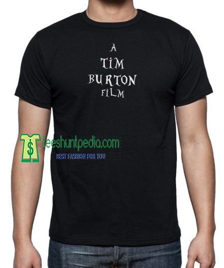 A TIM BURTON Film, Animation Film Unisex Tshirt Maker cheap