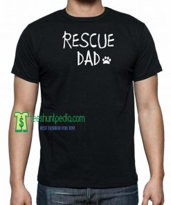 Animal t-shirt Rescue dad t-shirt Unisex t-shirt Dog t-shirt Anniversary gift Maker cheap
