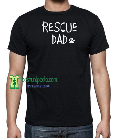 Animal t-shirt Rescue dad t-shirt Unisex t-shirt Dog t-shirt Anniversary gift Maker cheap