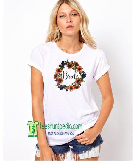 Bride Shirt for Sunflower Wedding, Sunflower theme Bachelorette Party Maker Cheap