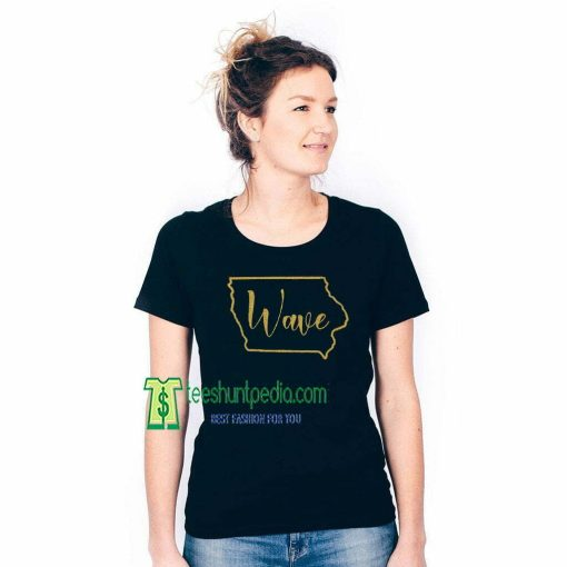 Iowa Wave T-shirt Iowa city wave, Hometown Iowa shirt Maker cheap