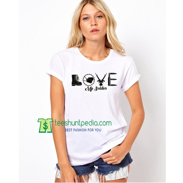 Love My Soldier T-Shirt Army Wife Army Graphic Maker Cheap