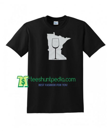 Minnesota Wine, Happy Hour Special, Food & Wine Festival TShirt Maker Cheap