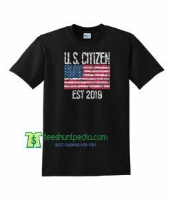 New US Citizen Est 2019 T-Shirt Naturalization Ceremony Maker Cheap