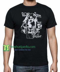 Pearl Jam, 1990s Eddie Vedder, American Rock and Roll TShirt Maker Cheap