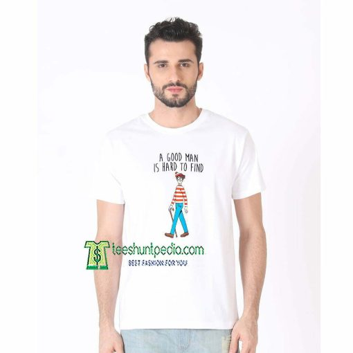 A Good Man Is Hard To Find Unisex T Shirt Maker cheap