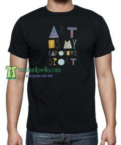 Art is my favorite sport Unisex T Shirt Maker cheap