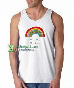 Be Cool Be Kind Rainbow Unisex Tank Top Maker cheap