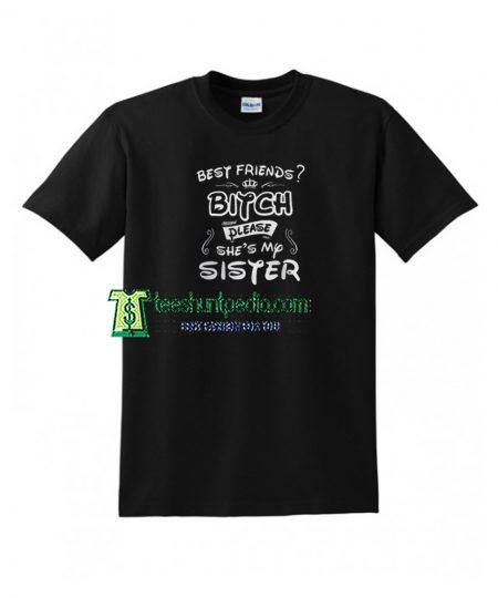 Best friends Bitch Unisex T shirt Size XS-3XL Maker cheap