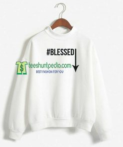 #Blessed Unisex Adult Sweatshirt For Womens Maker cheap