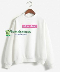 Call Her Daddy Block Sweatshirt For Women Or Men Maker cheap