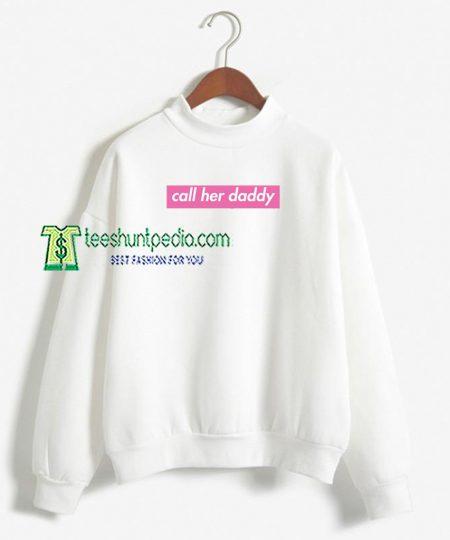 Call Her Daddy Block Sweatshirt For Women Or Men Maker cheap