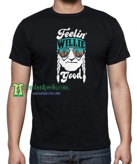 Feelin' Willie Good Adult T Shirt Size XS-3XL Maker cheap