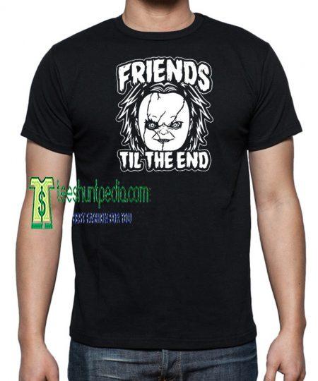 Friends Til The End Unisex Adult TShirt Maker cheap