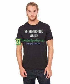 Neighborhood Watch Unisex Adult TShirt Size XS-2XL Maker cheap