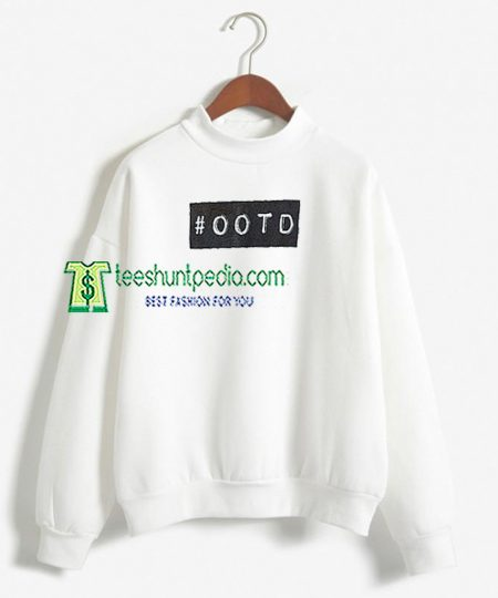#OOTD Unisex Adult Sweatshirt For Womens Maker cheap