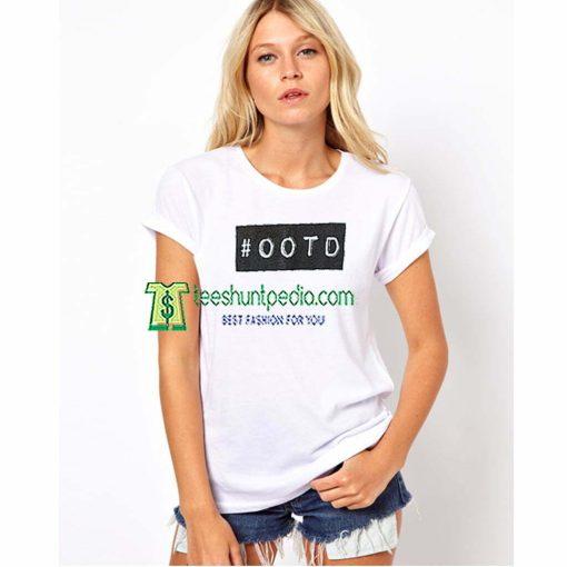 #OOTD Unisex Adult TShirt Size XS-2XL Maker cheap