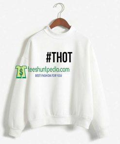 # THOT Unisex Adult Sweatshirt For Womens Maker cheap