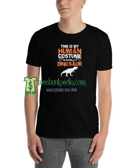 This Is My Human Costume T shirt Size XS-3XL Maker cheap