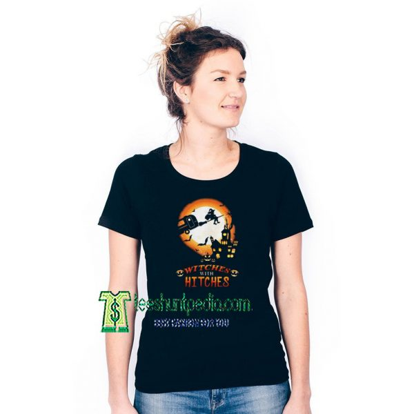 WitchesWith Hitches Halloween T shirt Size XS-3XL Maker cheap