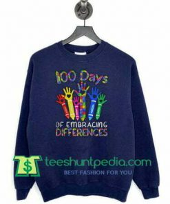 100 Days Of Embracing Differences sweatshirt Maker cheap