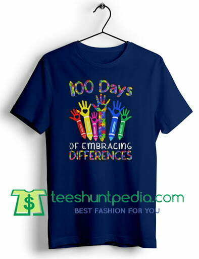 Get It 100 Days Of Embracing Differences Unisex T shirt Size XS-3XL. All designs are made to order and printed on premium quality fitted tees.