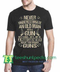 Never underestimate an old man with a gun Unisex T shirt