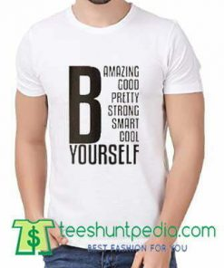 Be Amazing Be Good Be Yourself Unisex T Shirt