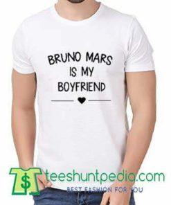 Bruno is my Boyfriend T Shirt