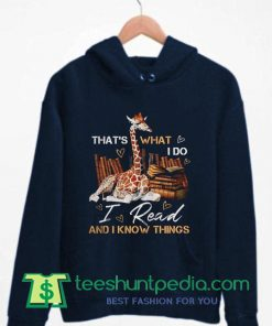 Thats What I Do I Read And I Know Things Hoodie
