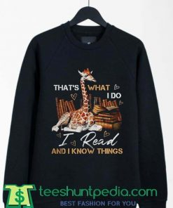 Thats What I Do I Read And I Know Things Sweatshirt