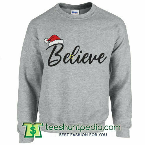 Believe santa Christmas sweatshirt